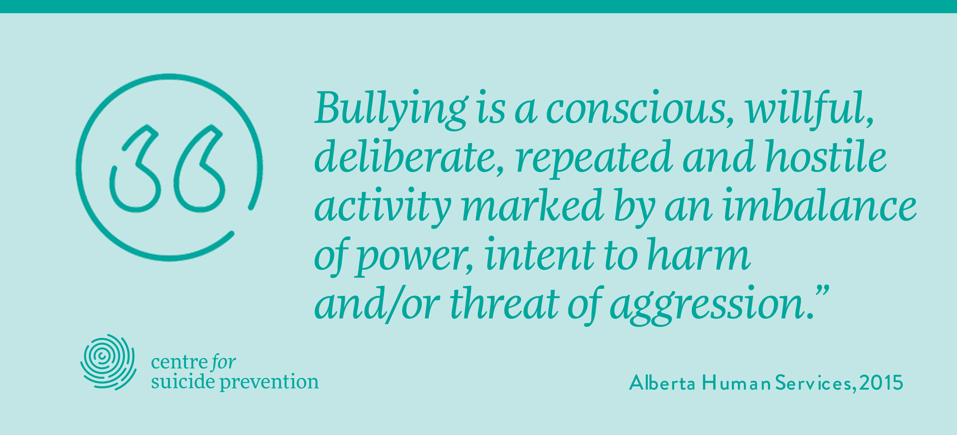 Bullying is a conscious, willful, deliberate, repeated and hostile activity marked by an imbalance of power, intent to harm and/or threat of aggression.""